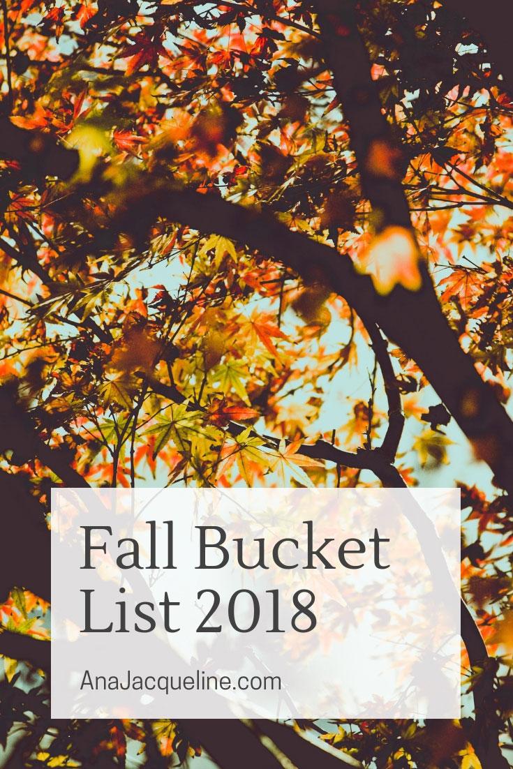 Fall Bucket List 2018 | Fall Bucket List | Things To Do Fall | Bucket List | #FallBucketList | www.AnaJacuqeline.com