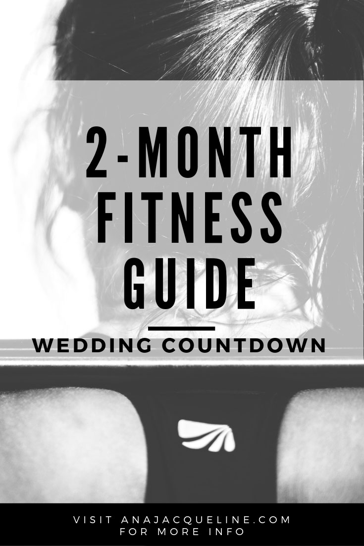 2 Month Fitness Guide | Wedding Countdown | Bridal Fitness Plan | Fitness Guide | Exercise Plan | Workout Plan | Diet Plan | 2 Month Diet Plan | weight loss tips | www.anajacqueline.com