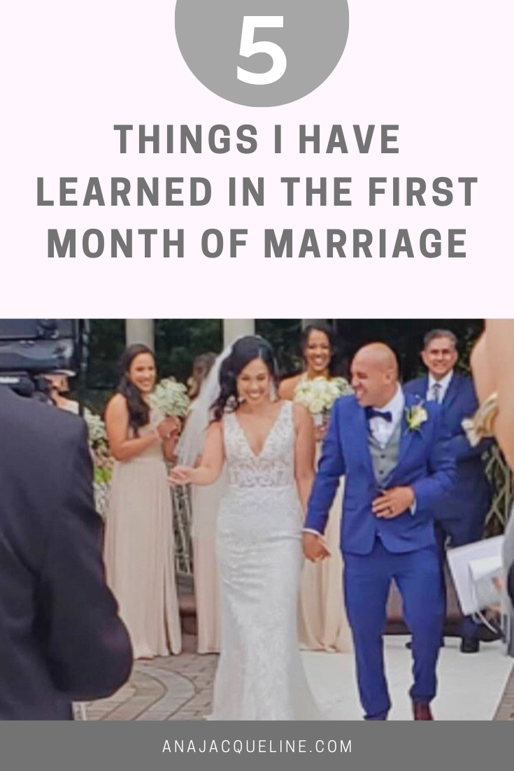Things I have learned in the first month of marriage | Things I have learned as a newlywed | Newlywed lessons | www.anajacqueline.com