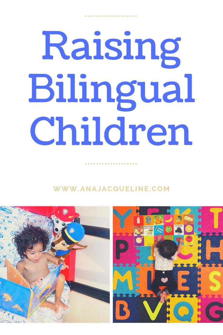 Raising Bilingual Children | How To Raise A Bilingual Child | Bilingual Children |  Raising Bilingual Kids | Raising Bilingual Baby | Raising Bilingual Toddler | www.anajacqueline.com