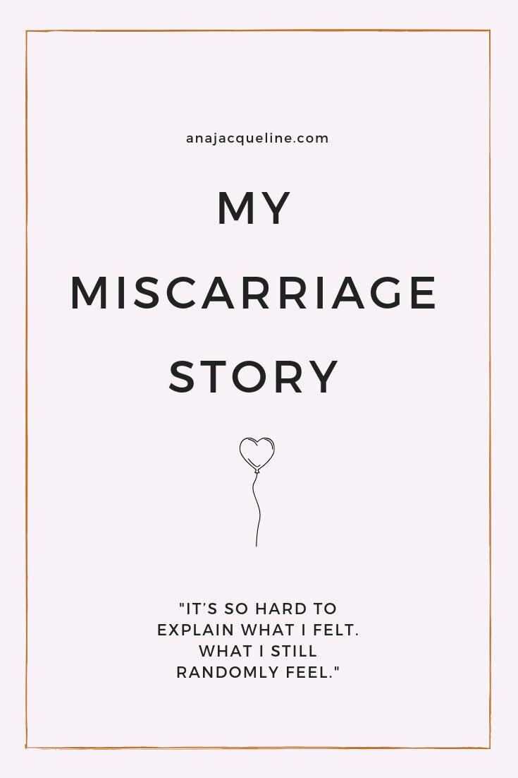 Miscarriage | Miscarriage Story | Miscarriage Experience | #miscarriage | www.anajacqueline.com