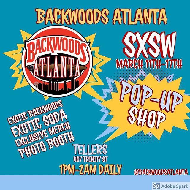 @BackwoodsAtlanta x @Planehouseco POP-UP #sxsw x #backwoods • Free Entry • Open until 2am daily