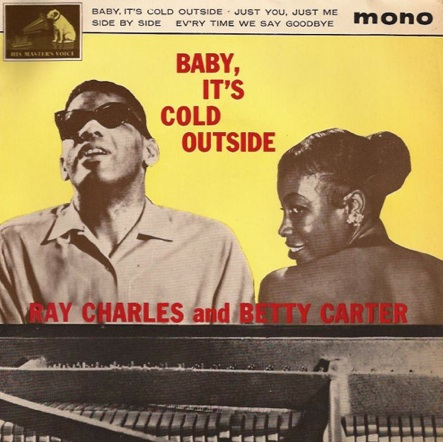 "In 1961 Ray Charles and Betty Carter recorded one of the most iconic versions of ""Baby, It's cold Outside."""