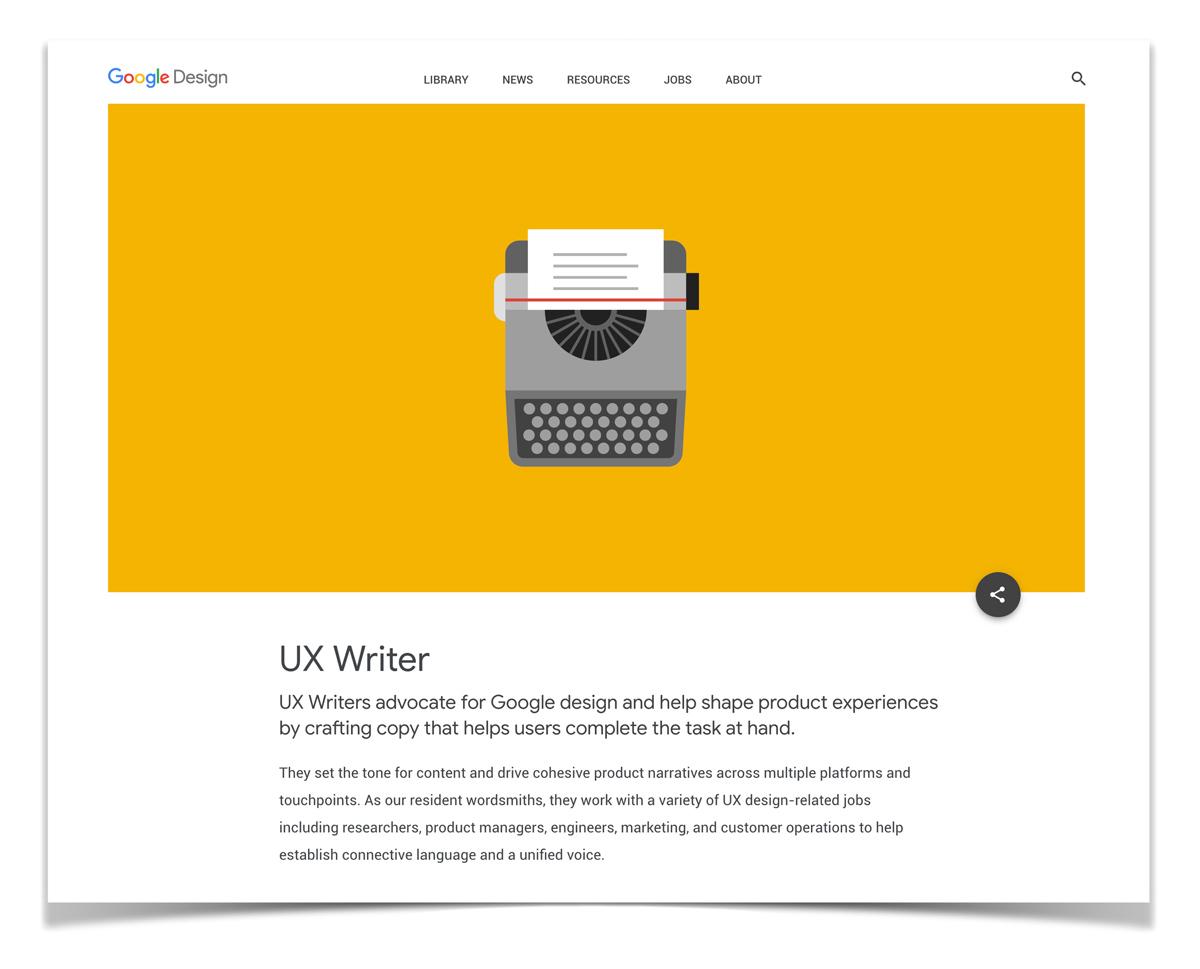 https://design.google/jobs/ux-writer/ : 구글의 디자인 웹사이트에 들어가보면 'UX Writer' 포지션에 대한 설명이 있다. 단순히 외형만을 기획 설계하는 개념 뿐만 아니라, 이제는 고도화된 개념으로의 저술, 즉 Writing에 대한 필요성도 크게 대두되고 있는 실정이다. 본 글에서 소개하고 있는 서비스 시나리오 및 다양한 부분에서의 점점을 기획하는 역할을 담당한다.