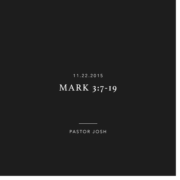 Mark 3:7-19