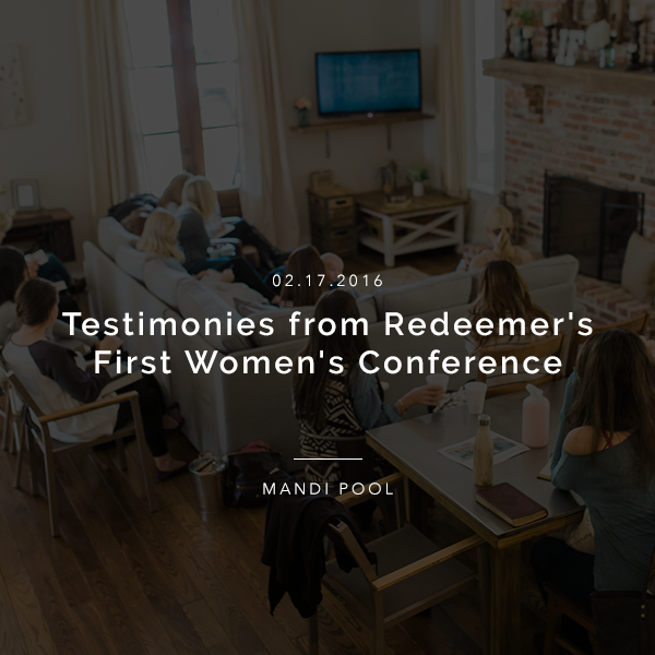 Testimonies from Redeemer's First Women's Conference