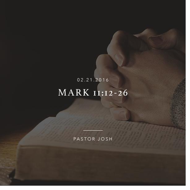 Mark 11:12-26