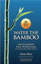 Win Greg Bell's Book!   Let us know what you are watering in your life by commenting on this blog post below for a chance to win your own copy of  Water The Bamboo , by Greg Bell