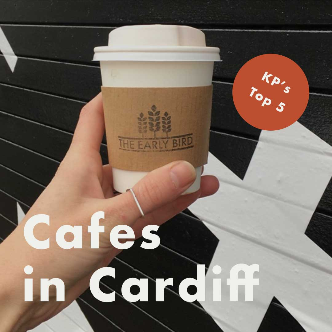 KP's-Top-5-Cafes-in-Cardiff.jpg