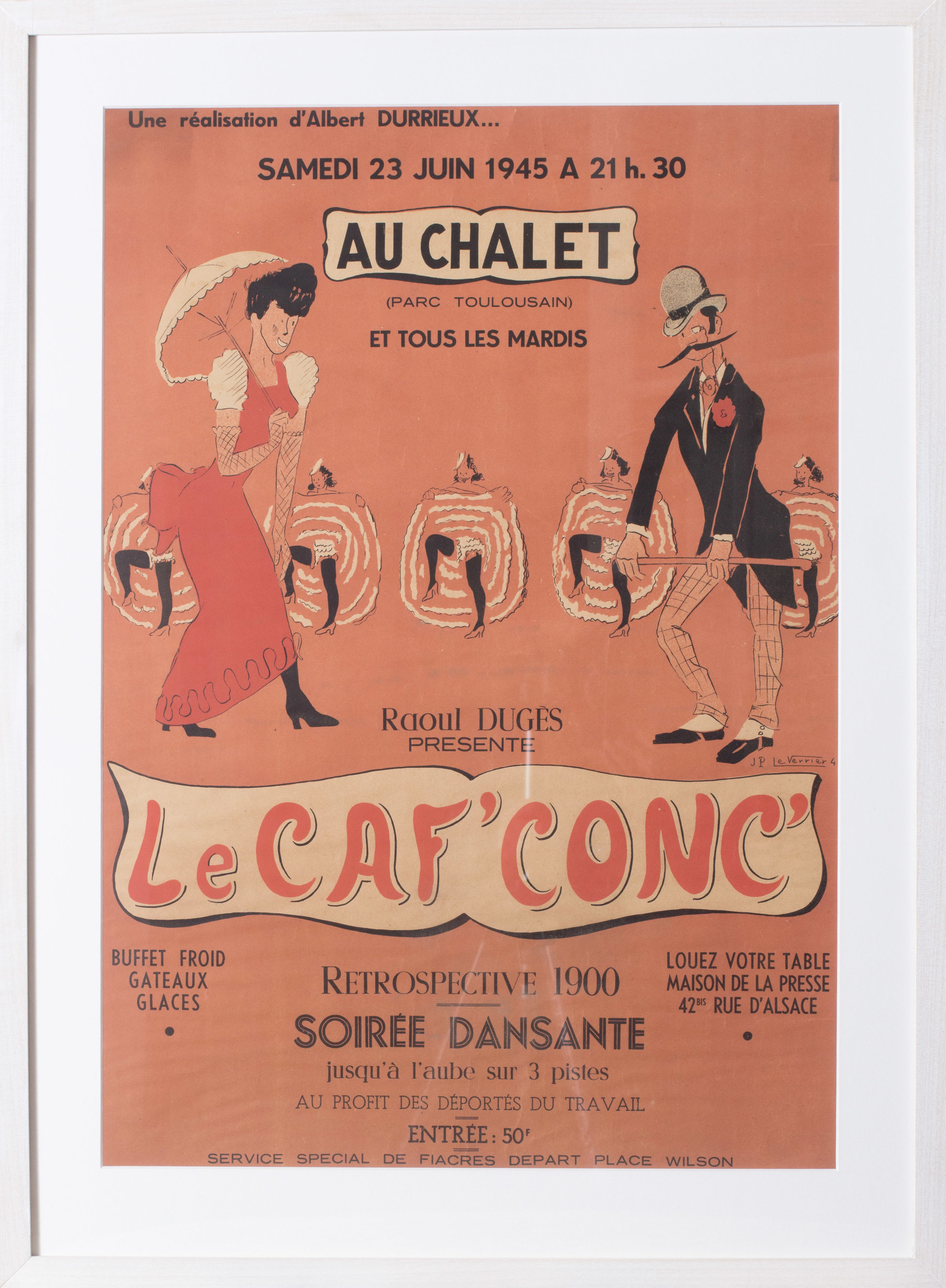 Le Caf' Conc   A poster for a post-liberation costume ball (retrospective 1900) on 23rd June 1945 designed by Jean Paul Le Verrier (1922-1996)  79.3 x 58.3cm.  Condition: Minor creases, good order overall. Well presented in a limed wood frame. Behind perspex in a white mount.   Price: £600