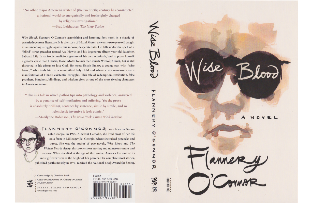 WISEBLOOD  BY FLANNERY O'CONNOR   FARRAR, STRAUS, AND GIROUX 2014 |DESIGN BY CHARLOTTE STRICK