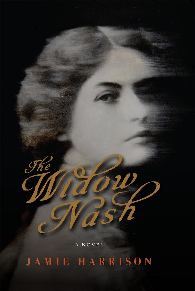 THE WIDOW NASH  BY JAMIE HARRISON  COUNTERPOINT   2017