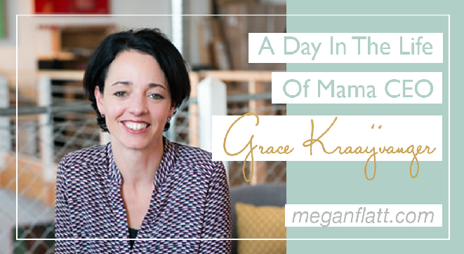 A Day In The Life Of Mama CEO - Grace Kraaijvanger
