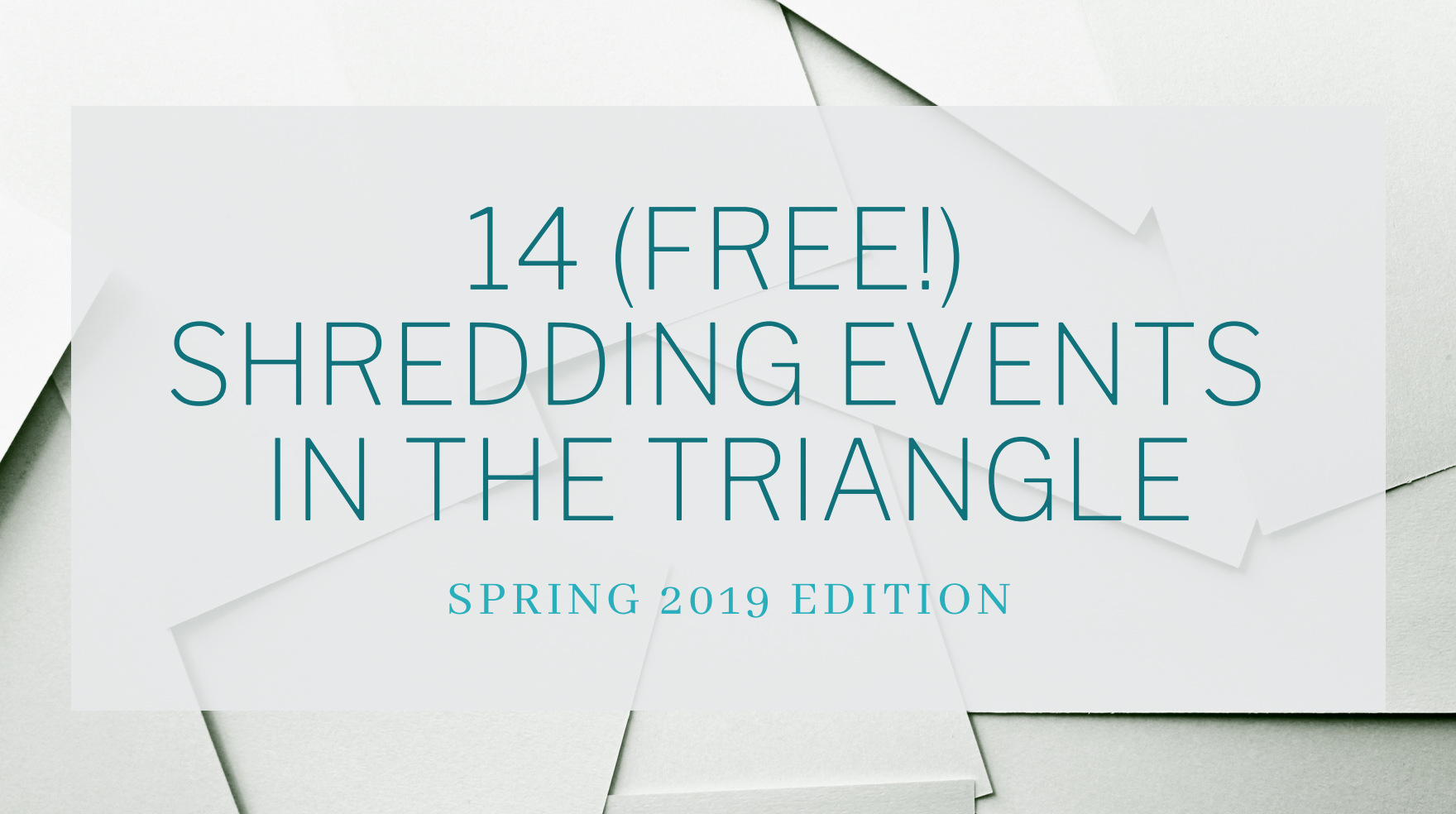 14 (Free!) Shredding Events in the Triangle – Spring 2019