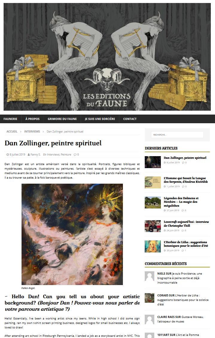 """""""Les éditions du Faune""""Interview JULY 2019 - Dan Zollinger est un artiste américain versé dans la spiritualité. Portraits, figures bibliques et mystérieuses, sculpture, illustrations ou peintures, l'artiste s'est essayé à diverses techniques et mediums avant de se tourner principalement vers la peinture. […]"""