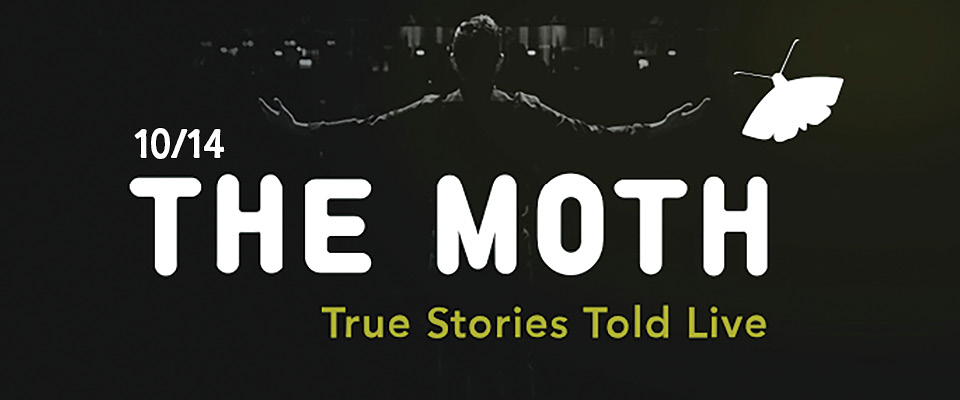 The Moth | True Stories Told Live | Tarrytown Music Hall 10.14