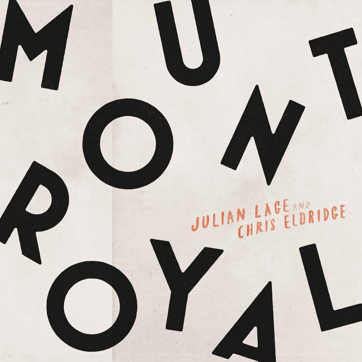 Julian Lage & Chris Eldridge - Mount Royal Grammy Nominated