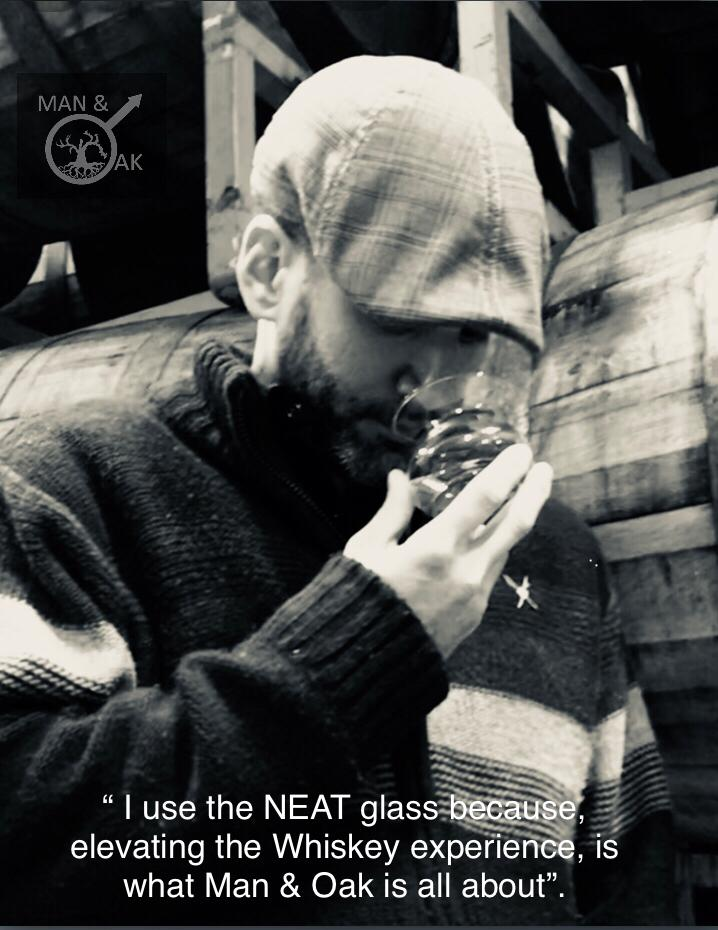 Michael Meir - Michael MeirMan & Oak - Director, RSVP - Sales & Whiskey Specialist, Executive Bourbon Steward: I use the NEAT glass because elevating the Whiskey experience is what Man & Oak is all about.
