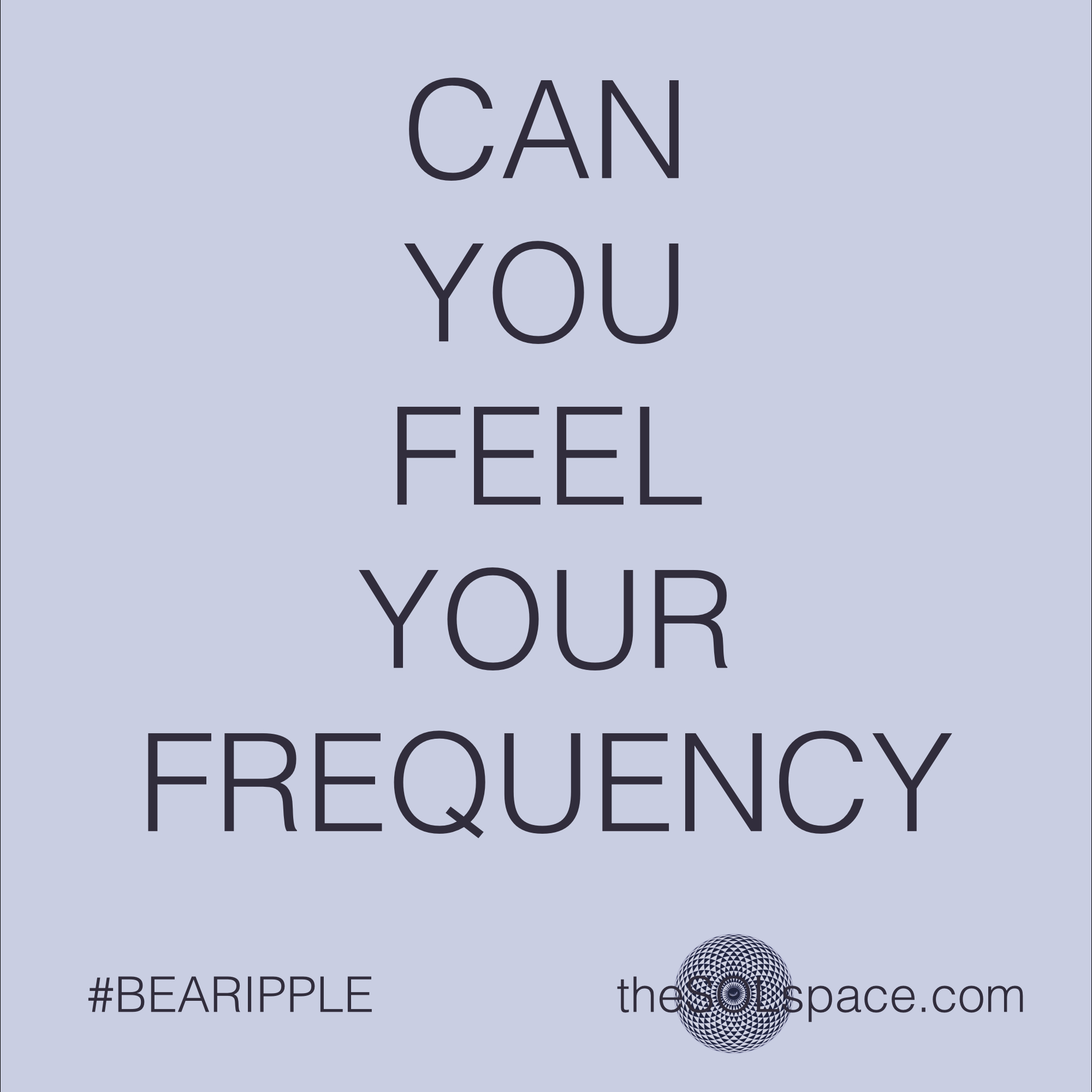 #BeARipple..Can you feel your frequency @theSOLspace
