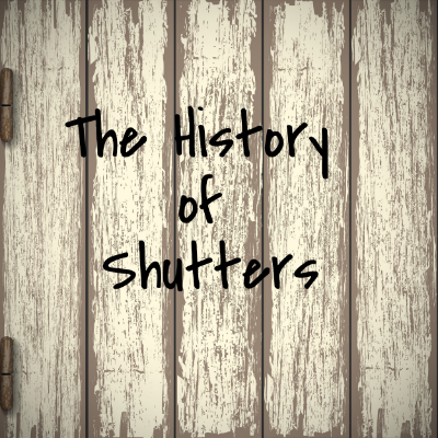 Click to Find Out about the Origins of Shutters