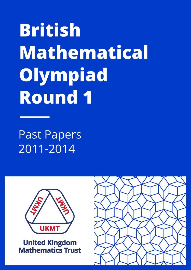 British Mathematical Olympiad Round 1 Past Papers 2011-2014