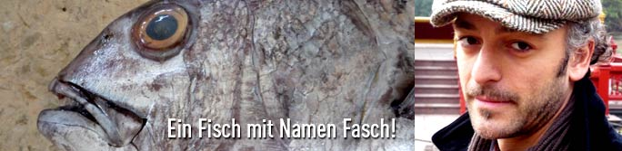 Ein Fisch names Fasch