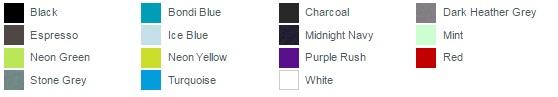 Black, Bondi Blue, Charcoal, Dark Heather Grey, Espresso, Ice Blue, Midnight Navy, Mint, Neon Green, Neon Yellow, Purple Rush, Red, Stone Grey, Turquoise, White