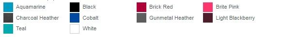Aquamarine Black Brick Red Brite Pink Charcoal Heather Cobalt Gunmetal Heather Light Blackberry Teal