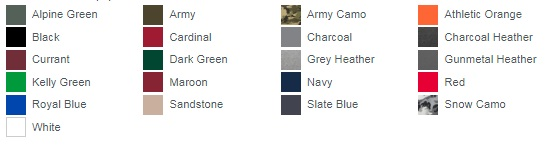 Alpine Green Army Army Camo Athletic Orange Black Cardinal Charcoal Charcoal Heather Currant Dark Green Grey Heather Gunmetal Heather Kelly Green Maroon Navy Red Royal Blue Sandstone Slate Blue Snow Camo White