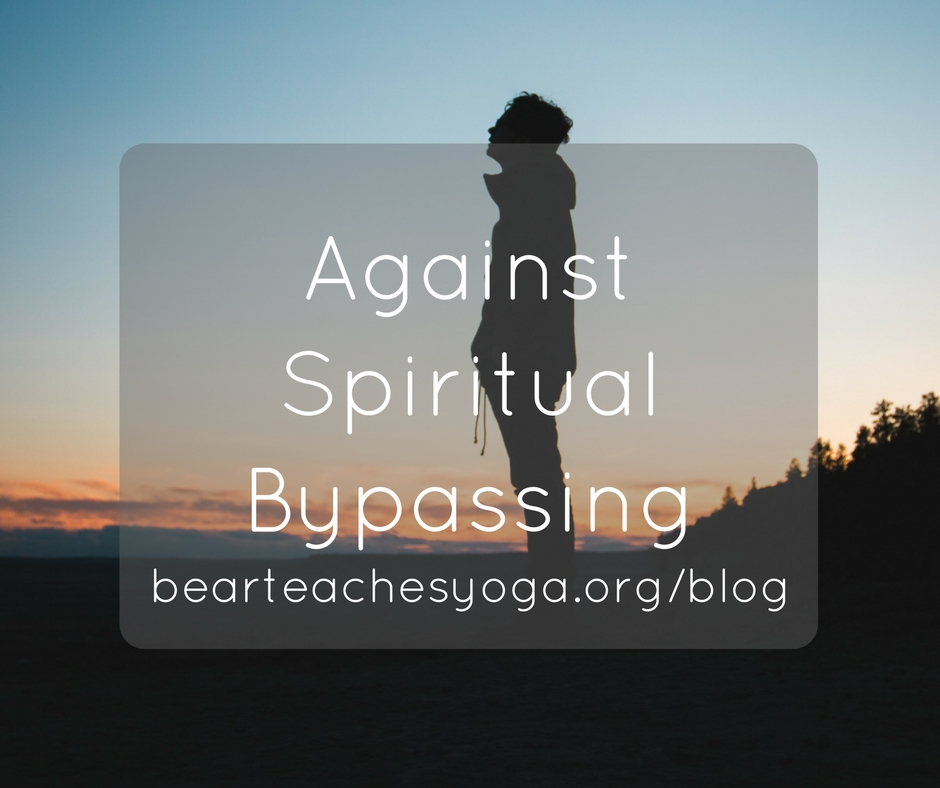 Against Spiritual Bypassing.jpg