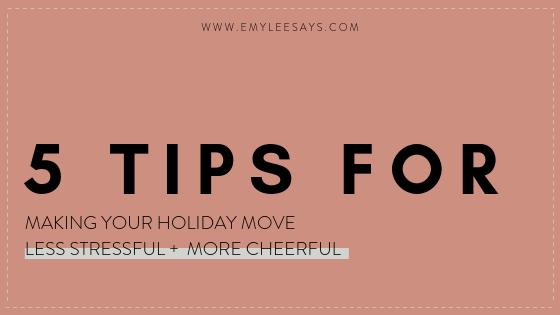 Emylee Says | How to Move During the Holidays | Tips for Moving | Two Men and a Truck