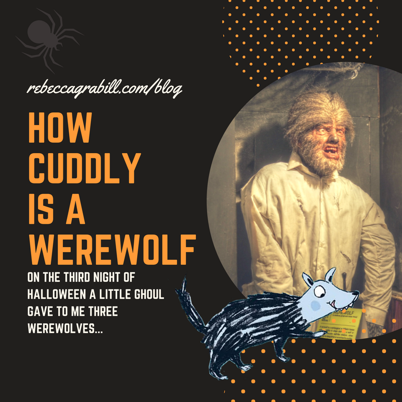 How cuddly is a werewolf? A Halloween blog post at rebeccagrabill.com