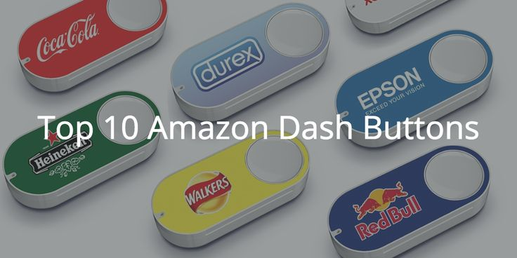 Top 10 Dash Buttons
