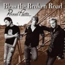 Bless the Broken Road - Rascal Flats
