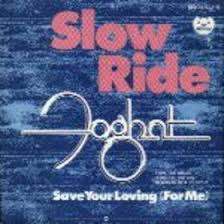 Slow Ride - Foghat