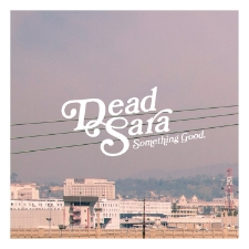 Something Good - Dead Sara