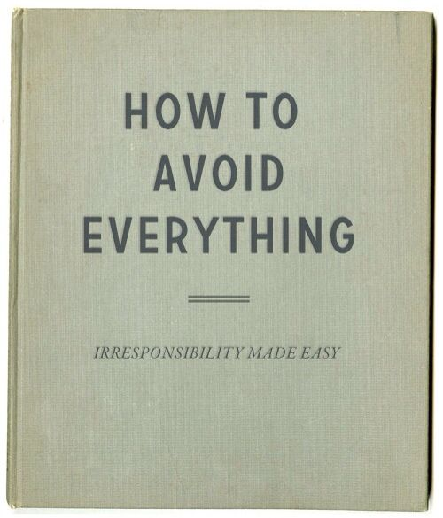 How to Avoid Everything