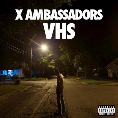 X Ambassadors - Renegades