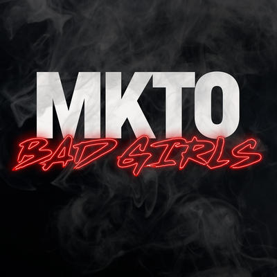 Bad Girls - MKTO