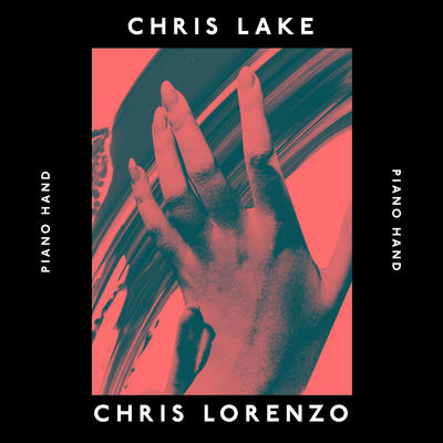 Piano Hand - Chris Lake