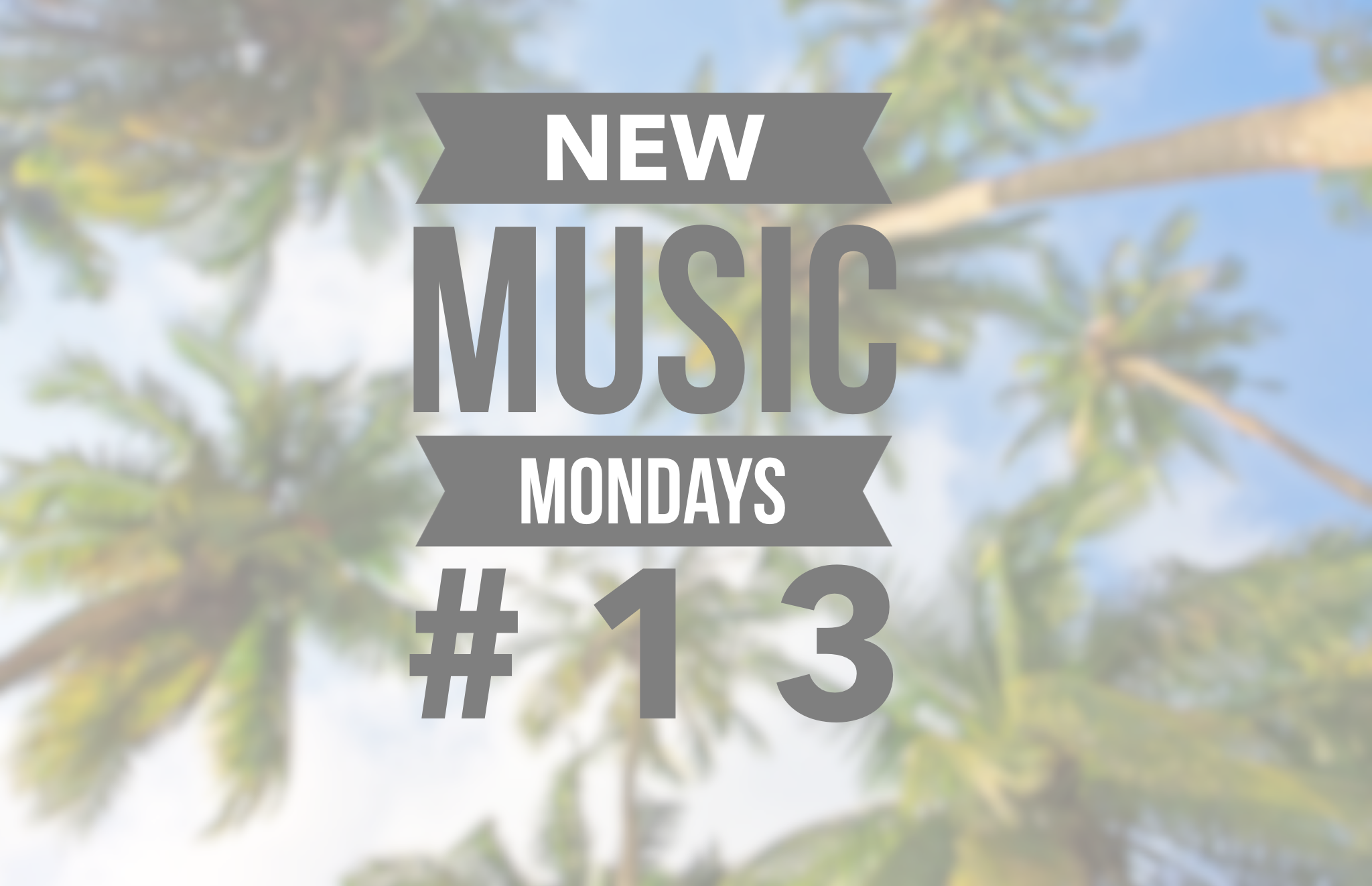New Music Mondays #13