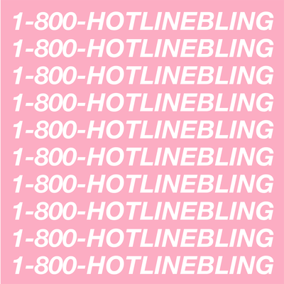 Hotline Bling - Drake