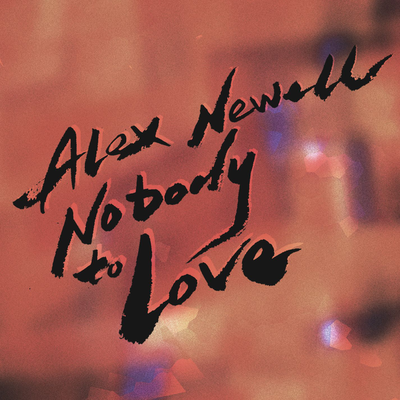 Nobody to Love - Alex Newell