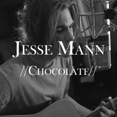 Chocolate - Jesse Mann