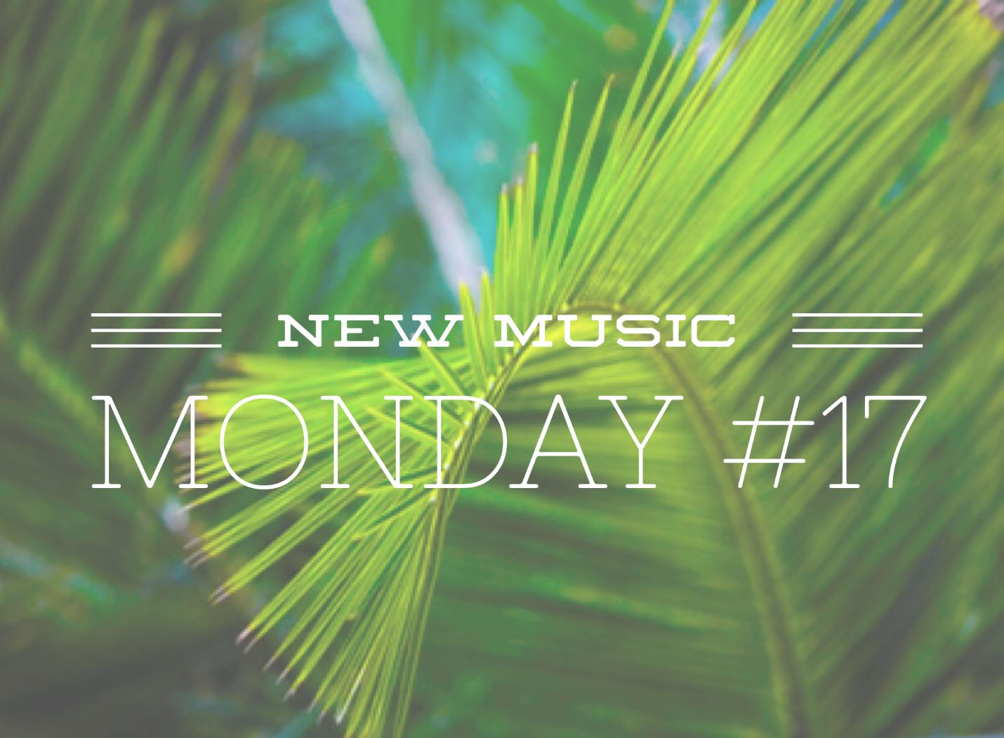 New Music Monday #17