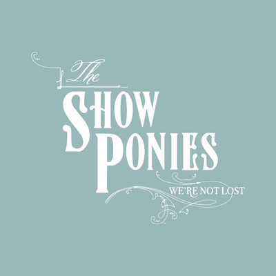Gone - The Show Ponies
