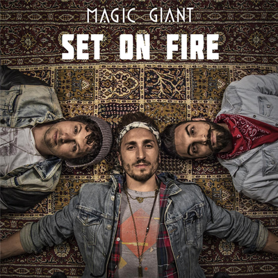 Set On Fire - Magic Giant