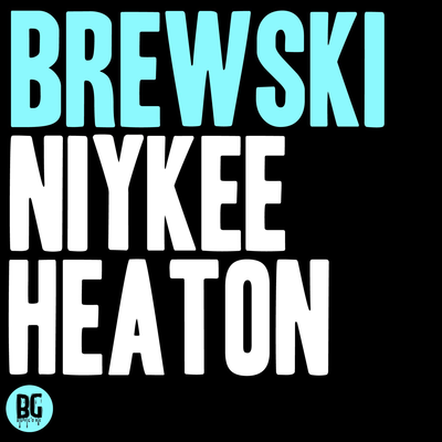 Niykee Heaton - Brewski