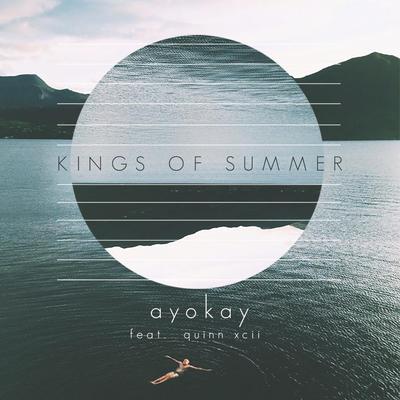 Kings of Summer - ayokay