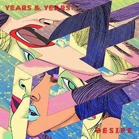 DESIRE - YEARS & YEARS